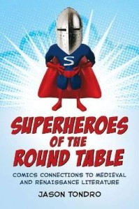 superheroes-of-the-round-table-comics-connections-to-medieval-and-renaissance-literature