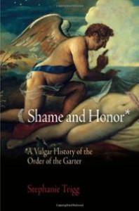 shame-honor-vulgar-history-order-garter-stephanie-trigg-hardcover-cover-art