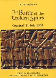 The Battle of the Golden Spurs: Courtrai, 11 July 1302