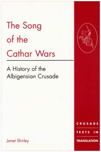The Song of the Cathar Wars The History of the Albigensian Crusade