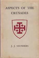 Aspects of the Crusades by J.J. Saunders