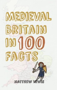 Medieval Britain in 100 Facts